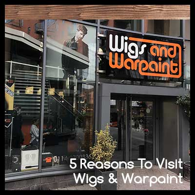 5 Reasons To Visit Wigs & Warpaint