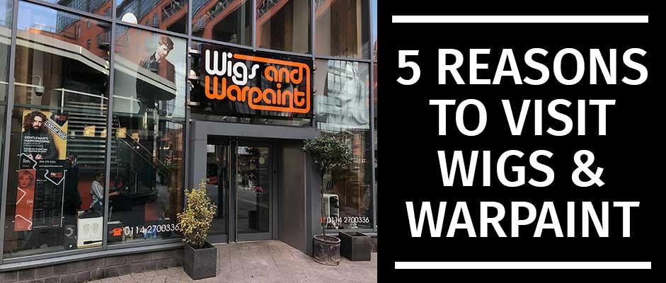5-Reasons-To-Visit-Wigs-&-Warpaint