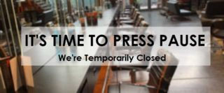 It's Time To Press Pause – We Are Temporarily Closed.